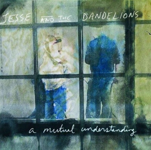 Jesse & the Dandelions - A Mutual Understanding