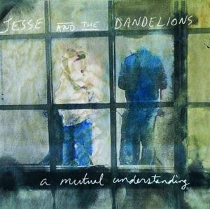 Jesse & the Dandelions - A Mutual Understanding